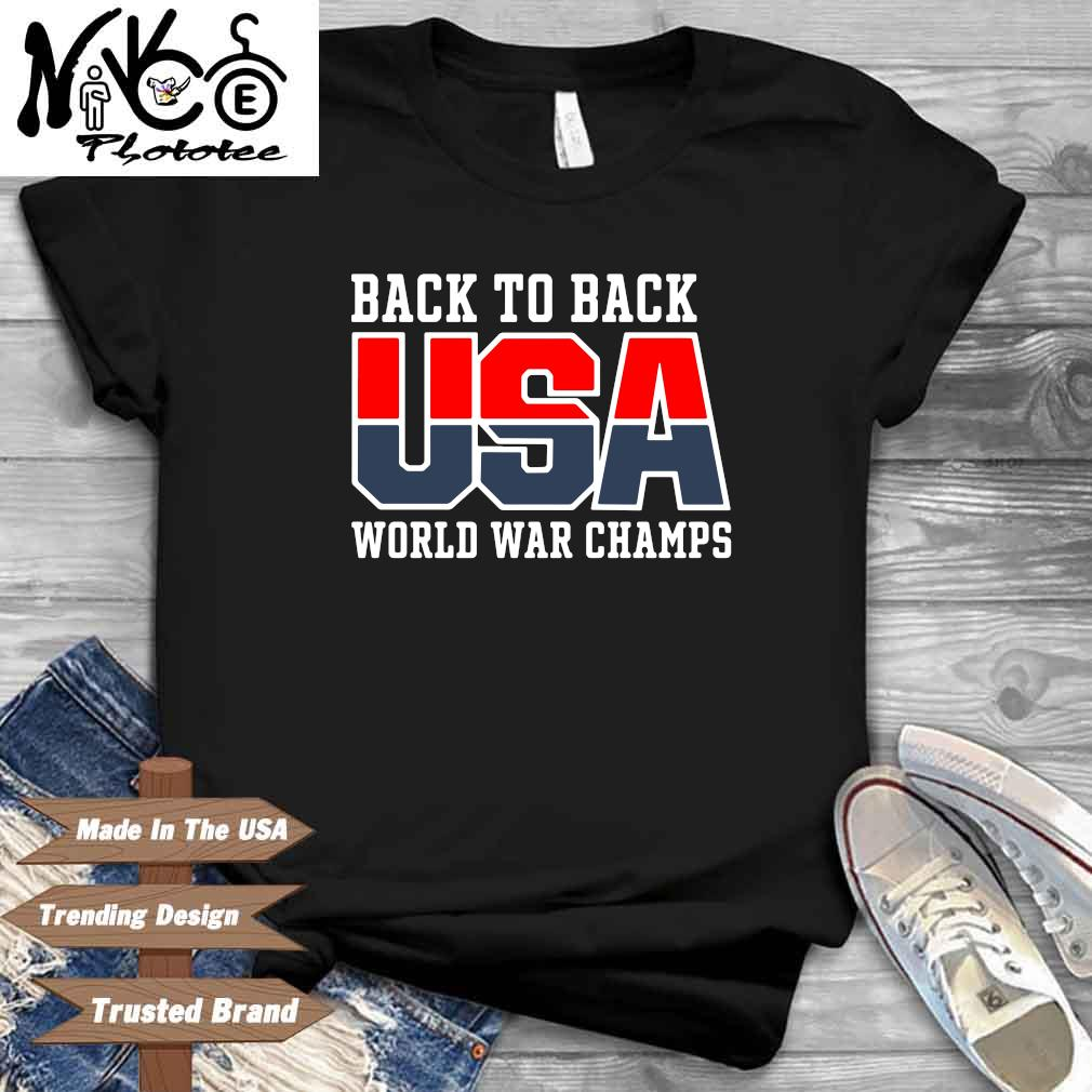 Back to back USA world war champs shirt