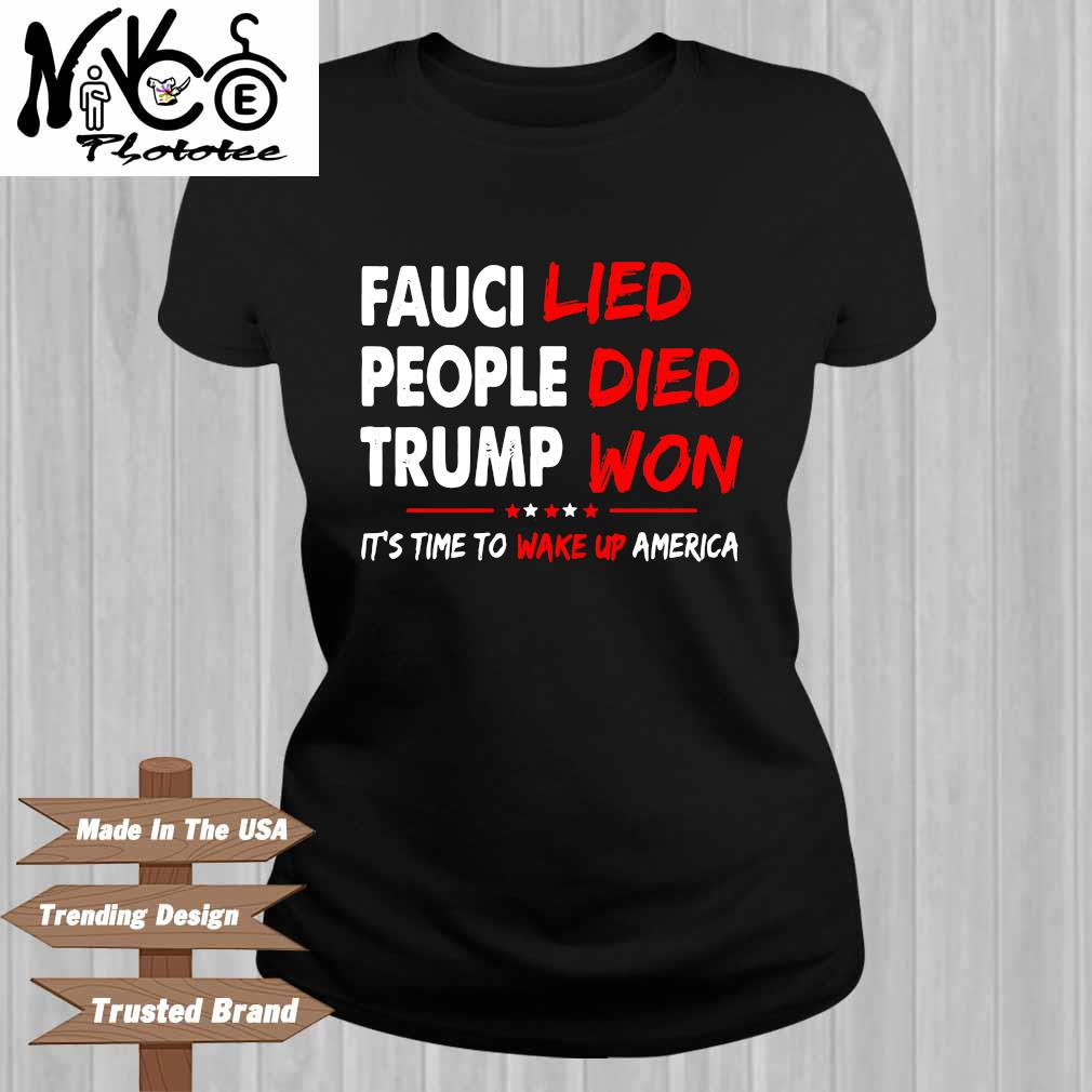 Fauci lied people died Trump won it's time to wake up America Ladies