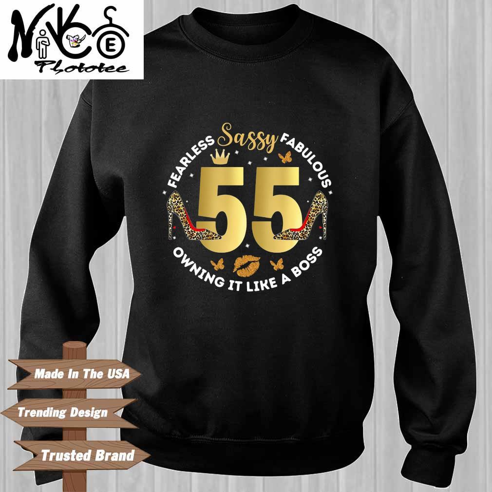 Fearless sassy fabulous 55 owning it like a boss Sweater