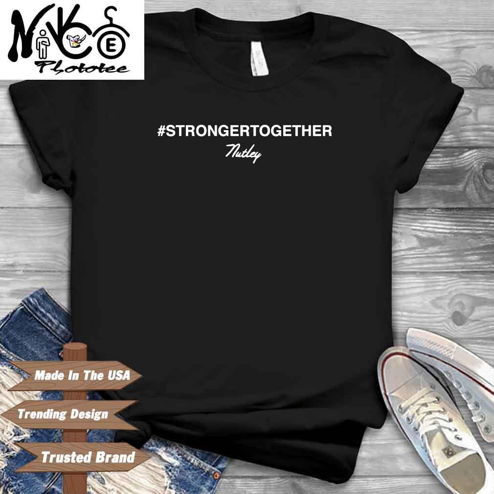 #Strongertogether Nutley Shirt