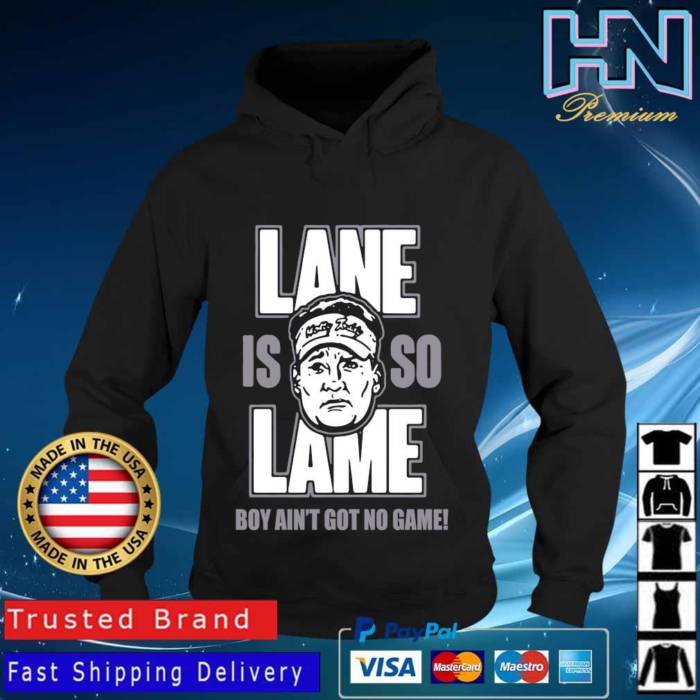 Alabama Lane is so Lame boy ain't got no game s Hoodie