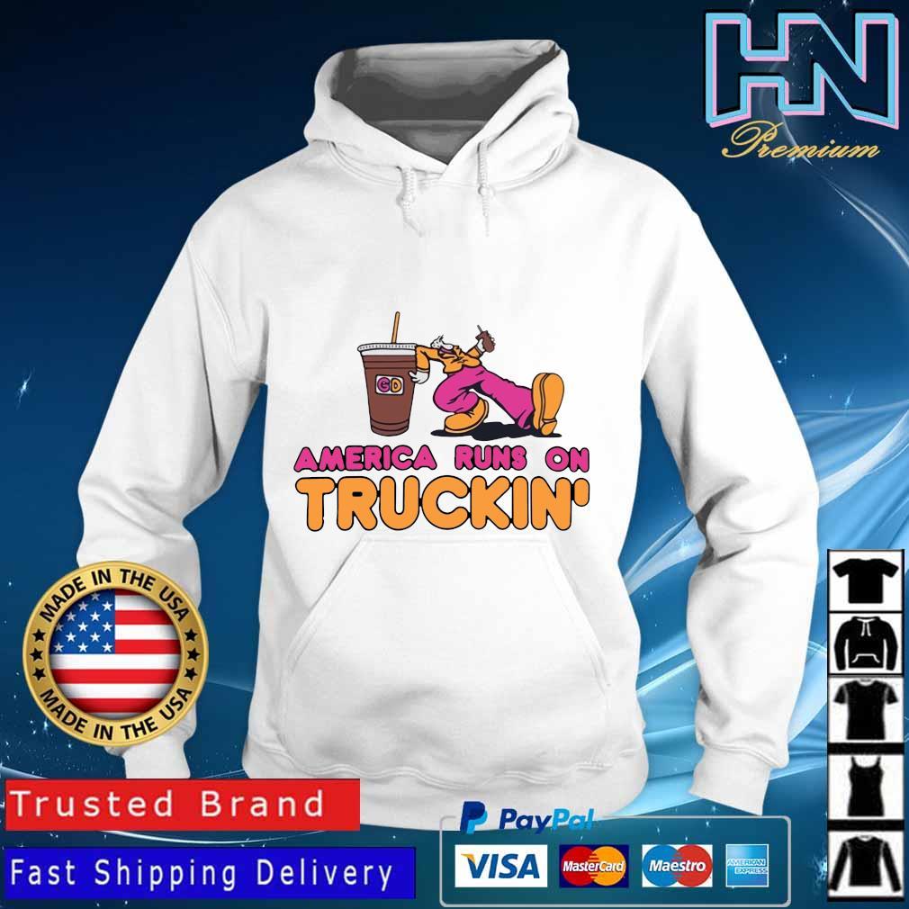 America runs on truckin' s Hoodie