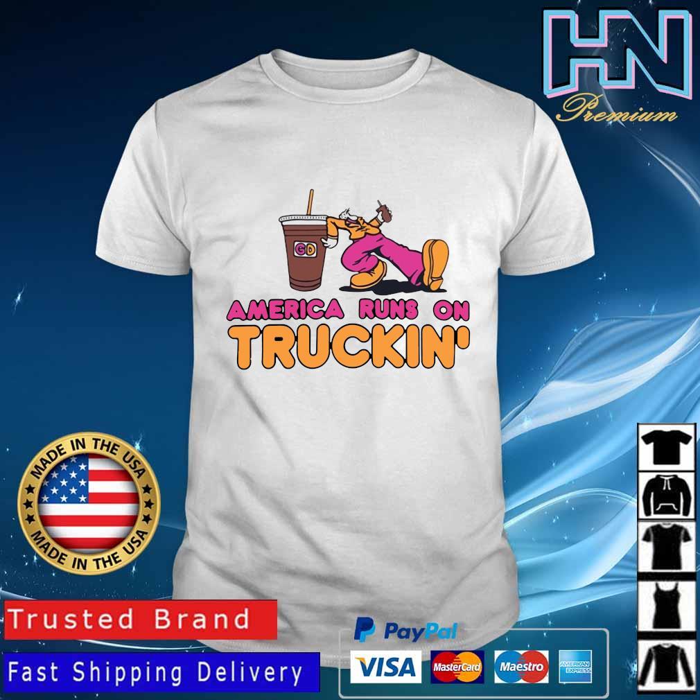 America runs on truckin' shirt