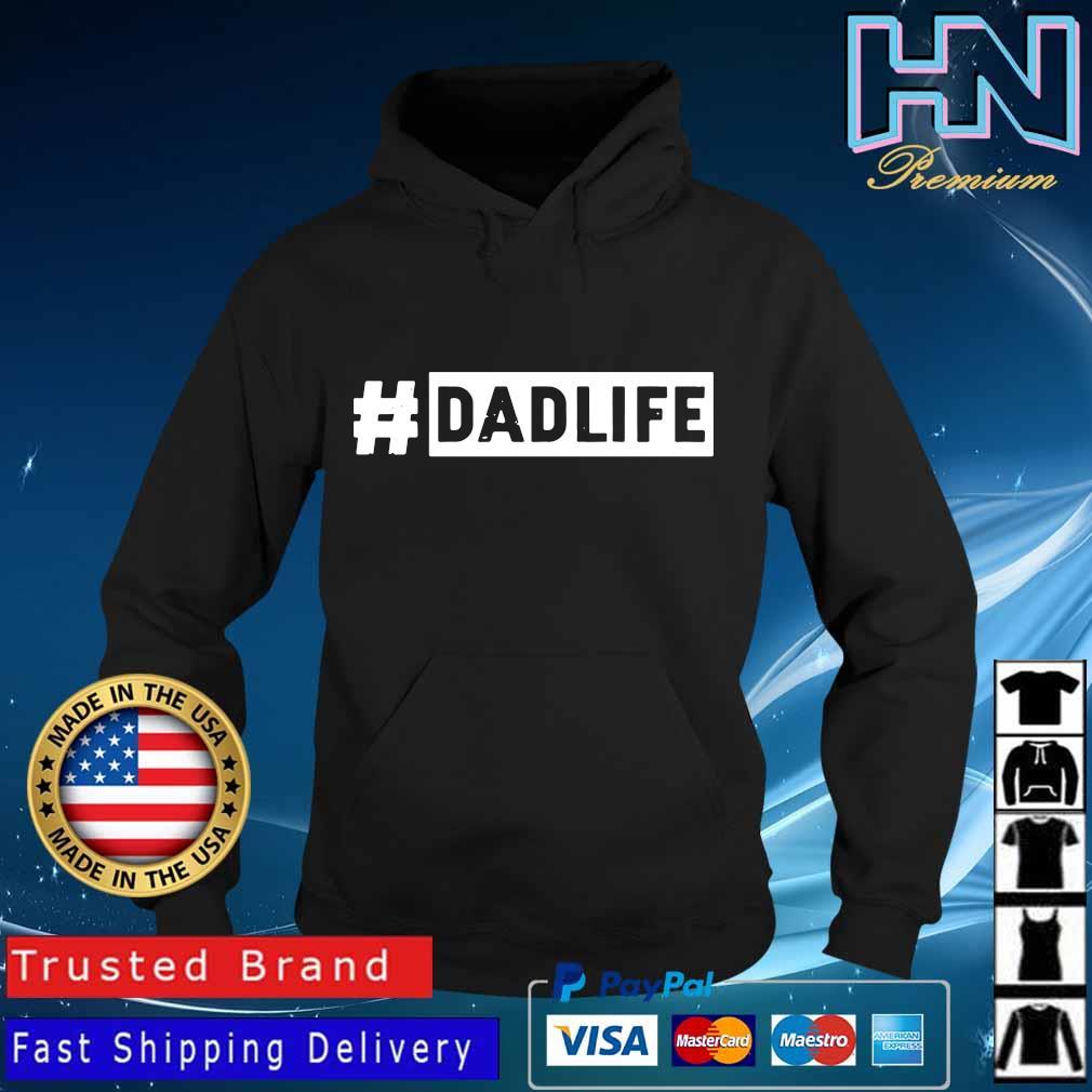 #DadLife Shirt Hoodie