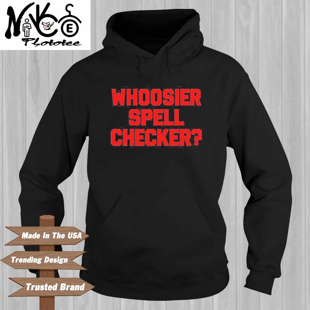 Whoosier Spell Checker Shirt Hoodie