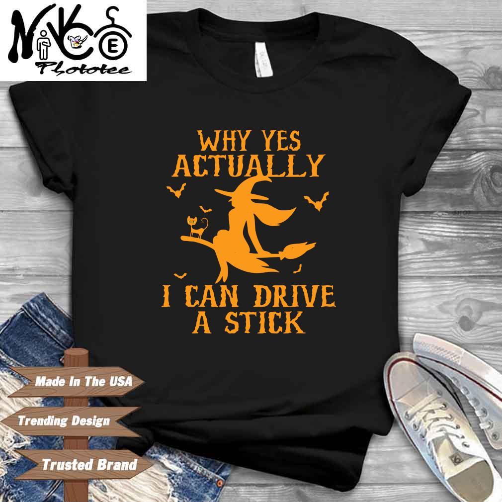 Why yes actually I can drive a stick Halloween shirt