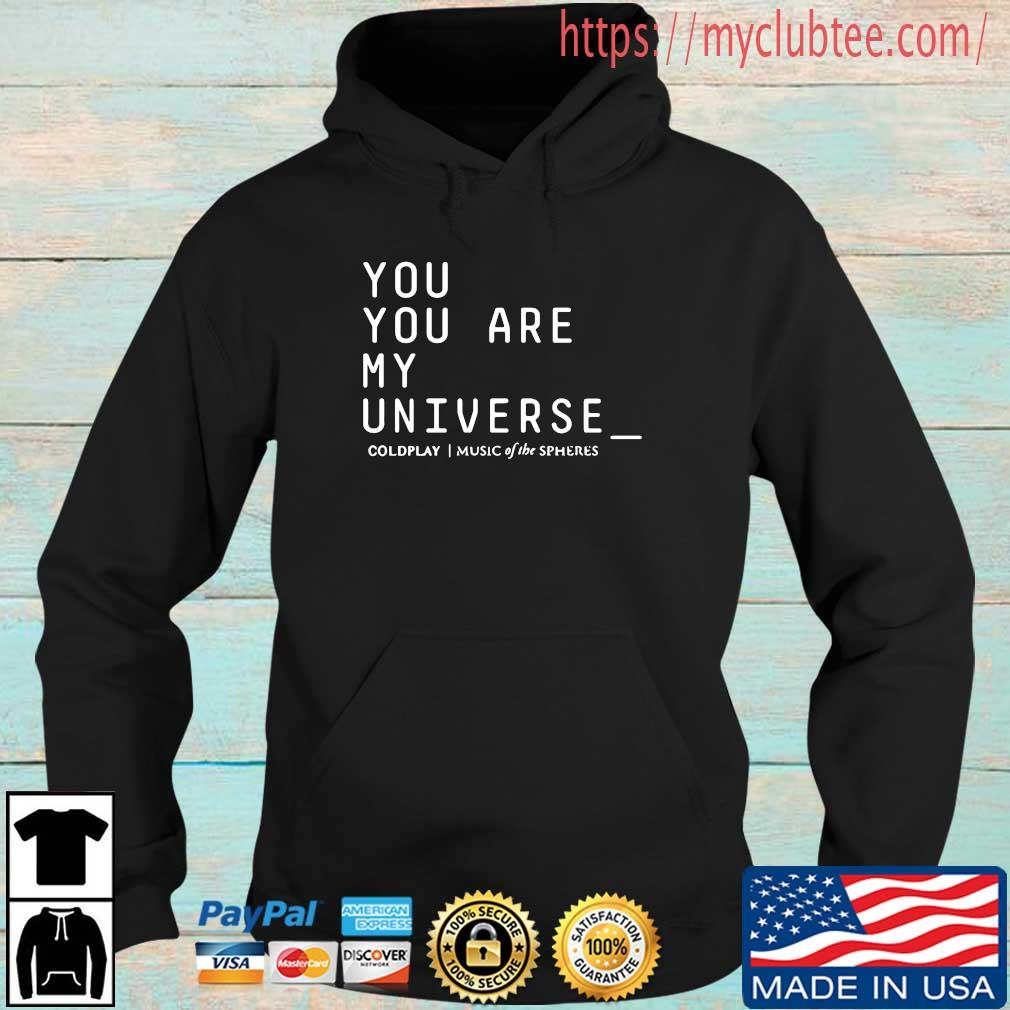 You are my universe coldplay music of the spheres Hoodie den