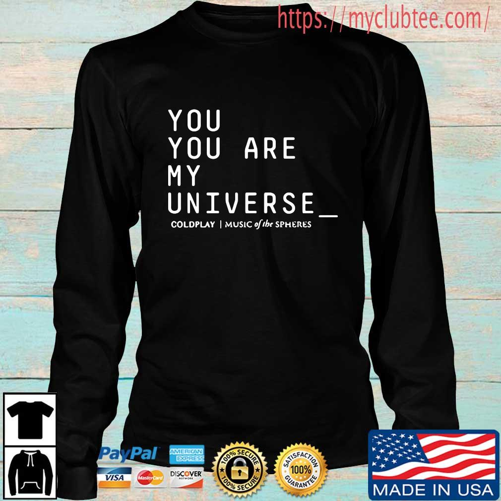 You are my universe coldplay music of the spheres Longsleeve den